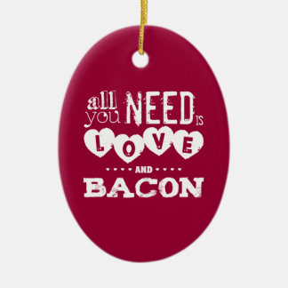 Funny All You Need is Love and Bacon Christmas Ornament