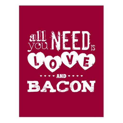 'Funny All You Need Is Love And Bacon Postcard