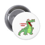 Funny Alligator Pooped Today Badge