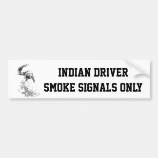 Funny American Indian driver Bumper Sticker