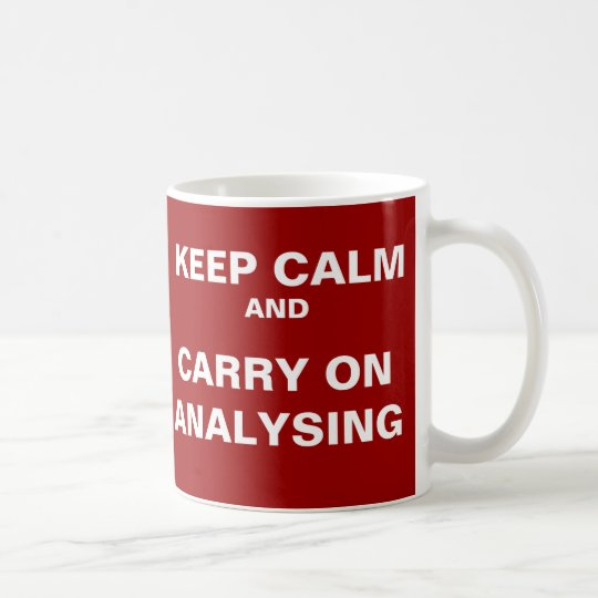 Funny Analyst Quote - Keep Calm Analysing Coffee