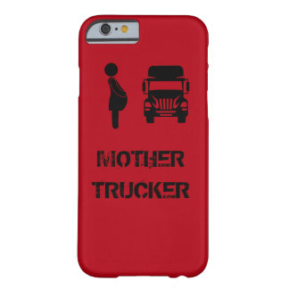 Funny and cool Mother Trucker by Storeman Barely There iPhone 6 Case