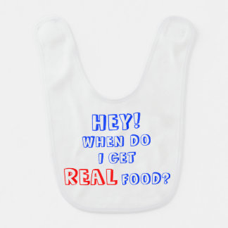 "Funny and Cute ""When Do I Get Real Food?"" Bibs"