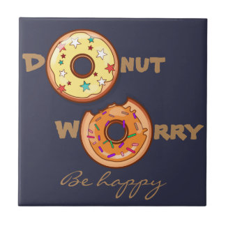 "Funny and optimimistic ""donut worry, be happy"" tile"