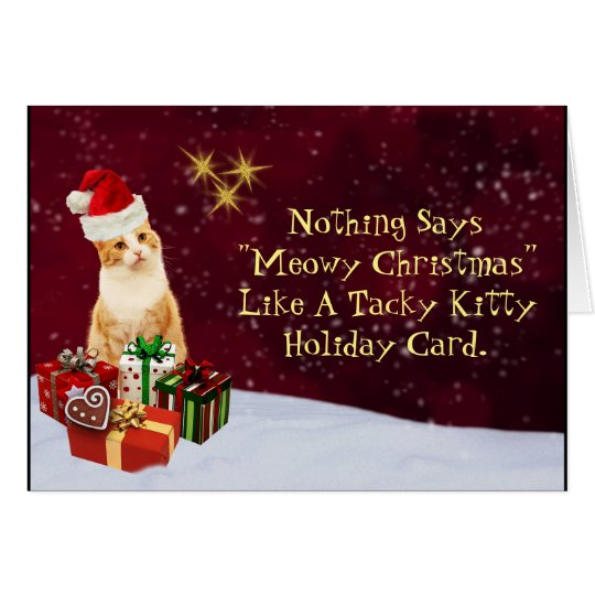 Funny and Tacky Kitty Cat Meowy Christmas Card