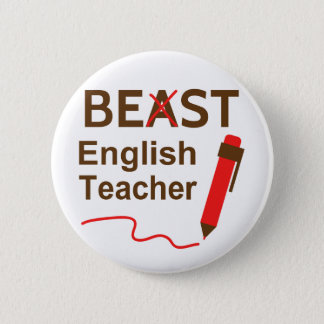 Funny and Wacky, Beast or Best English Teacher 6 Cm Round Badge