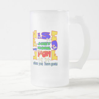 Funny Animal Saying  Goat Humor Frosted Glass Beer Mug
