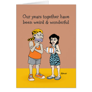 Funny Anniversary Card: Weird and Wonderful Card