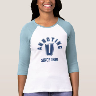 Funny Annoying You Ladies Tee, Blue T Shirt