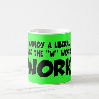 Funny anti liberal work slogan basic white mug