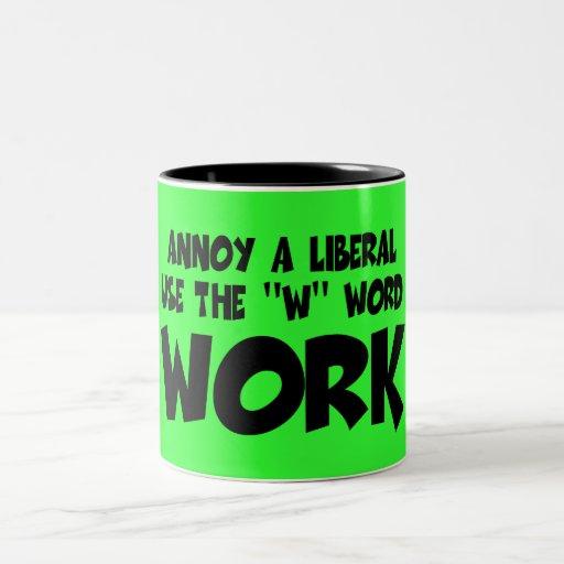 Funny anti liberal work slogan coffee mugs