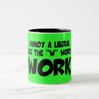 Funny anti liberal work slogan Two-Tone mug