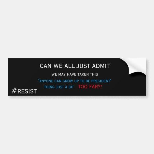 Funny Anti-Trump Bumper sticker