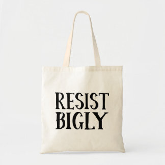 Funny Anti-Trump Resist Bigly Liberal Protester Tote Bag