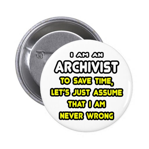 Funny Archivist T-Shirts and Gifts Pin
