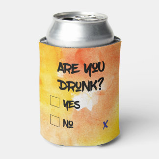 Funny Are you drunk? Can Cooler