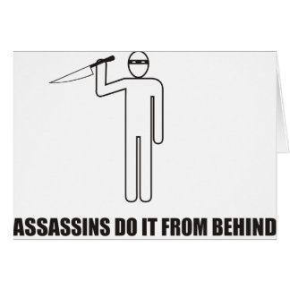 Funny - Assassins do it from behind Card