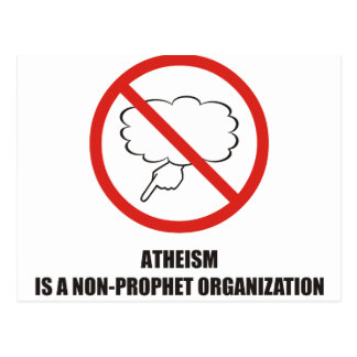 Funny - Atheism is a non-prophet organisation Postcard