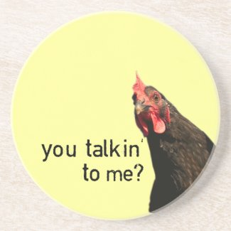 Funny Attitude Chicken - you talkin to me? Coaster