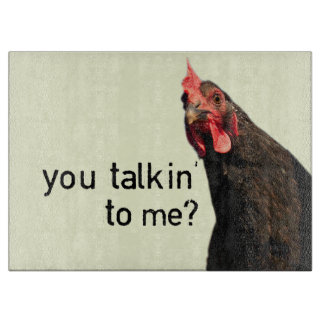 Funny Attitude Chicken - you talkin to me? Cutting Board