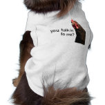 Funny Attitude Chicken - you talkin to me? Dog T Shirt