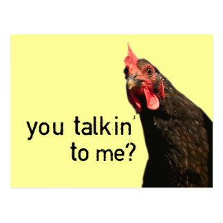 Funny Attitude Chicken - you talkin to me Postcard