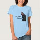 Funny Attitude Chicken - you talkin to me? T Shirt