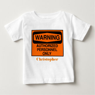 Funny authorised personnel only sign baby T-Shirt
