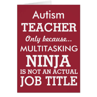 Funny Autism Special Needs Teacher Card