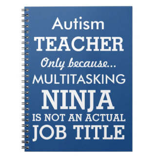 Funny Autism Special Needs Teacher Spiral Notebook