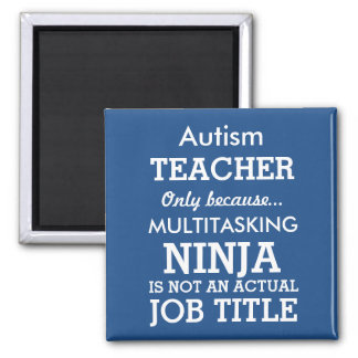 Funny Autism Special Needs Teacher Square Magnet