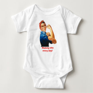 Funny baby bodysuit mummy lifts every day
