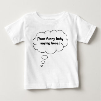 funny-baby-saying-01 baby T-Shirt