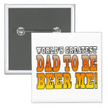 Funny Baby Showers Worlds Greatest Dad to Be 15 Cm Square Badge