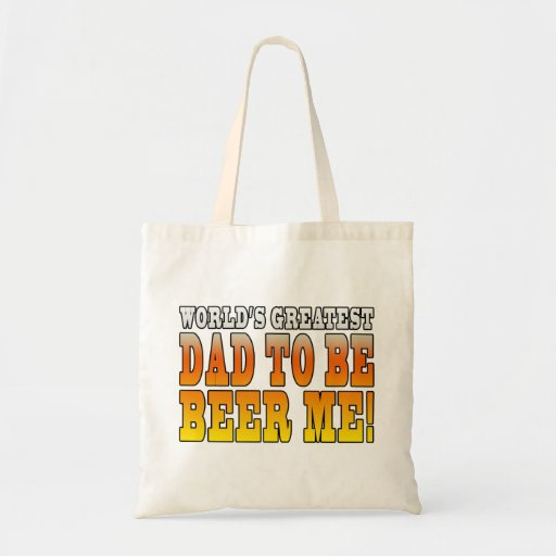 Funny Baby Showers Worlds Greatest Dad to Be Tote Bags