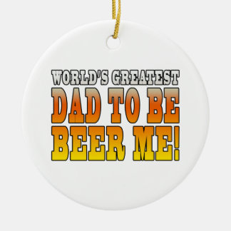 Funny Baby Showers Worlds Greatest Dad to Be Christmas Ornament