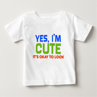 Funny Baby Yes, I'm Cute Baby T-Shirt