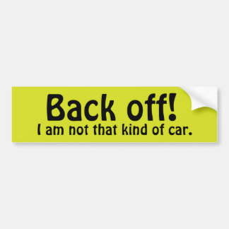 Funny Back Off! Bumper Sticker