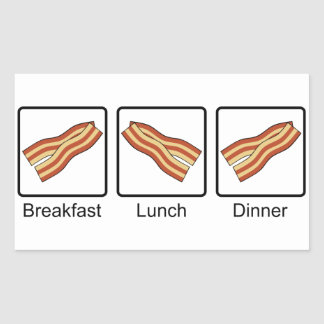 Funny Bacon for Breakfast, Lunch and Dinner Rectangular Sticker