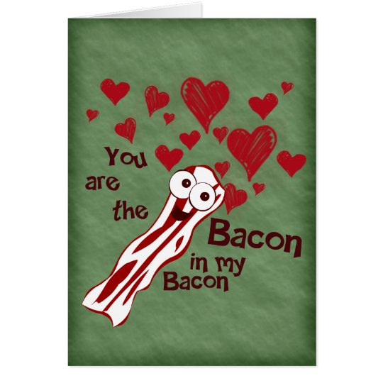Funny Bacon Valentine's Greeting Card