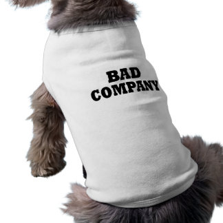 Funny Bad Company  Dog T Shirt