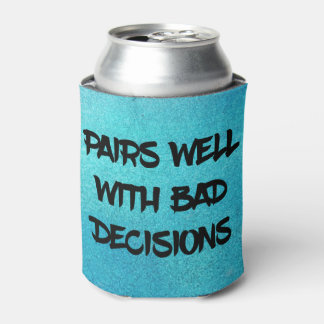 Funny Bad Decisions Can Cooler