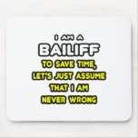 Funny Bailiff T-Shirts and Gifts Mouse Pad