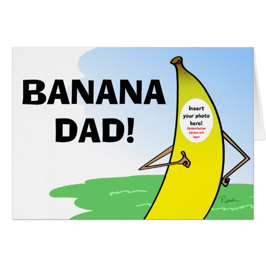 Funny Banana Fathers Day Card, Insert Dad Photo