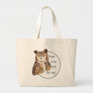 Funny Because I'm the Mom with Attitude Owl Jumbo Tote Bag