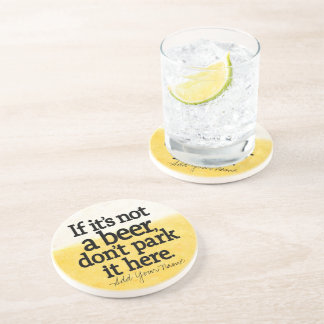 Funny Beer Quote - Make it Your Saying Coaster
