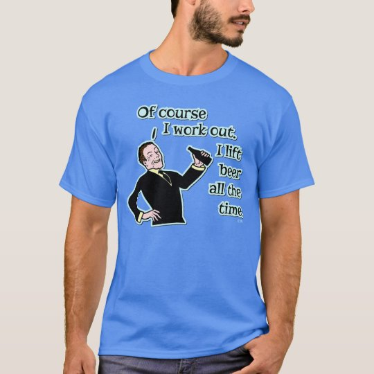 Funny Beer Work Out Humour T-Shirt