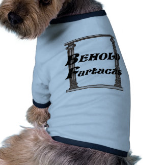Funny behold fartacus gift dog tee