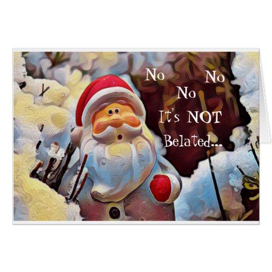 Funny Belated Santa Card