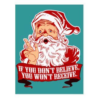 Funny Believe in Santa Claus Christmas Postcard
